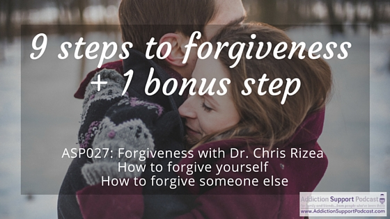 ASP027: Forgiveness with Dr. Chris – How to forgive yourself. How to forgive someone else.