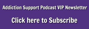 Addiction Support Podcast Newsletter
