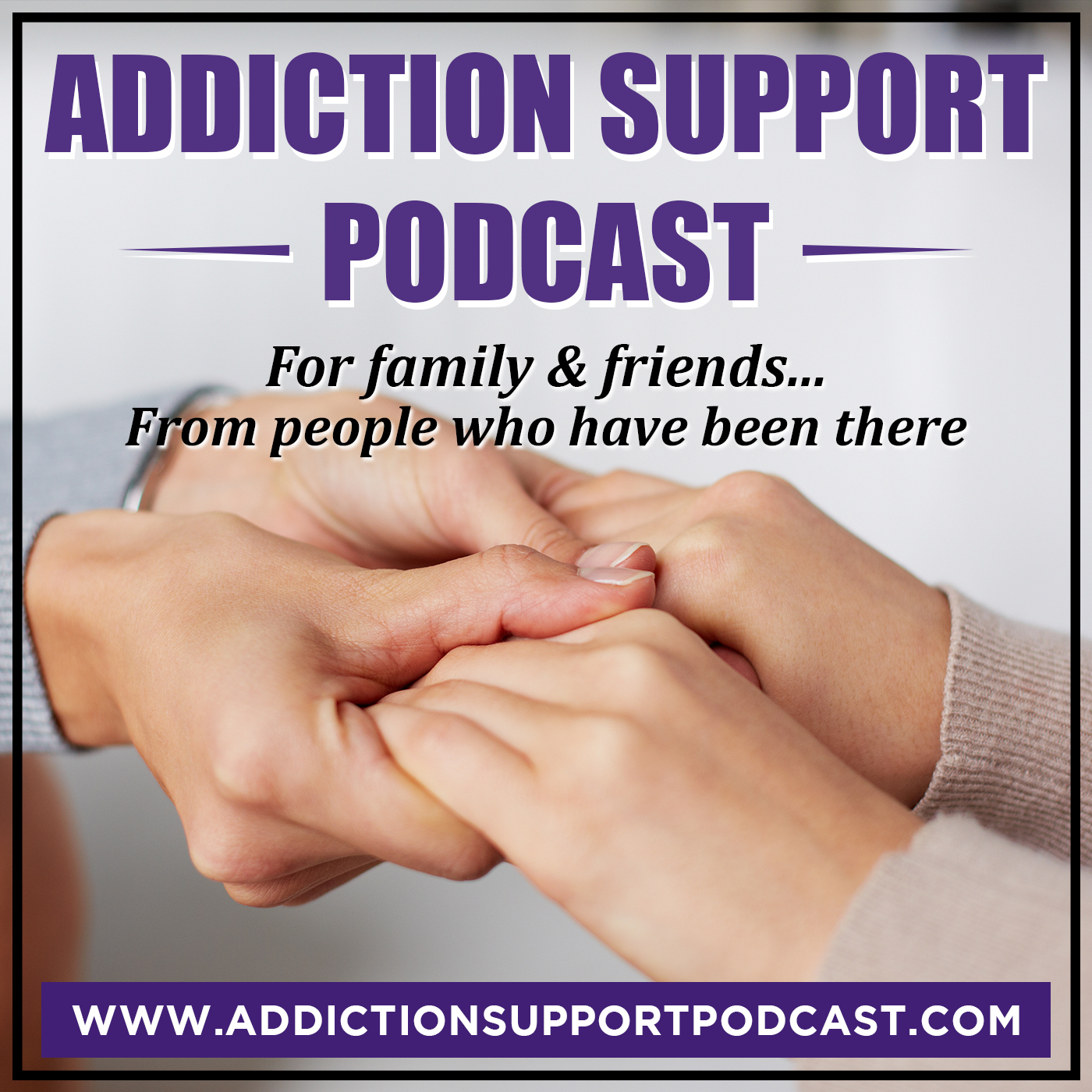 Addiction Support Podcast: Addiction Support for Family & Friends, From People Who Have Been There | Melissa Sue Tucker
