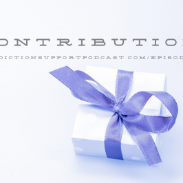 Contribution Addiction Support Podcast Episode 10
